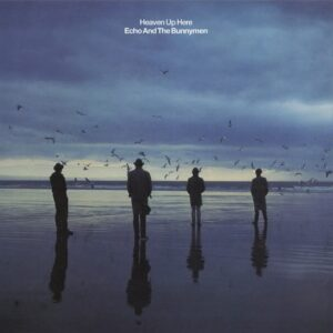 Echo & The Bunnymen – Heaven Up Here