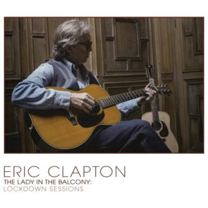 Eric Clapton – The Lady In The Balcony: Lockdown Sessions