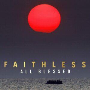 Faithless – All Blessed (Deluxe)