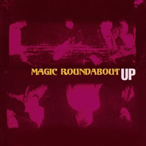 Magic Roundabout – Up