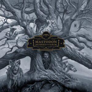Mastodon – Hushed And Grim
