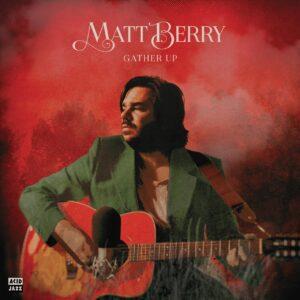 Matt Berry – Gather Up (Ten Years On Acid Jazz)