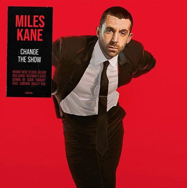 Miles Kane – Change The Show
