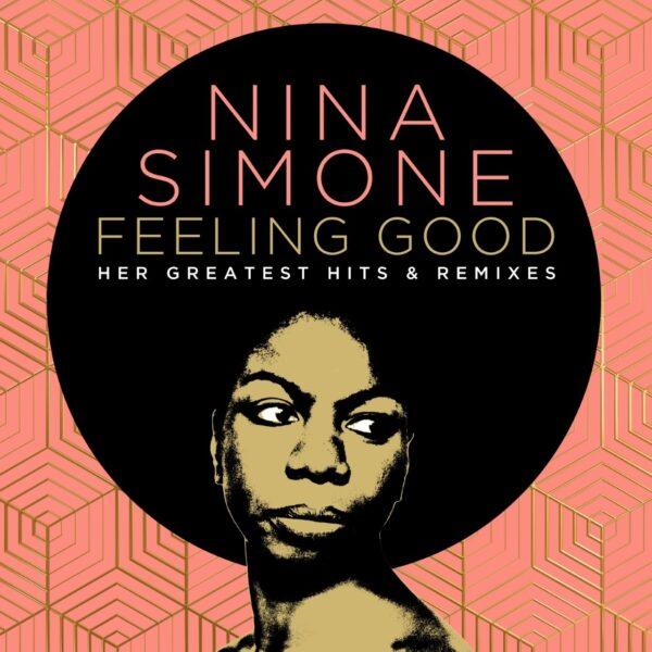 Nina Simone – Feeling Good: Her Greatest Hits And Remixes