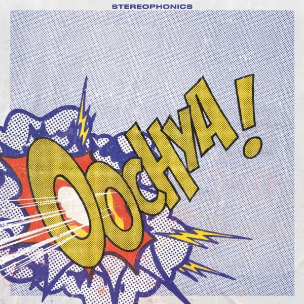 Stereophonics – Oochya!