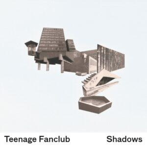 Teenage Fanclub – Shadows (Repress)