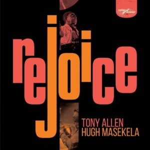 Tony Allen & Hugh Masekela – Rejoice (Special Edition)